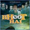 Bhoot-Hai-hindi-movie
